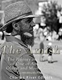 The Amish: The History and Legacy of One of...