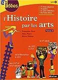 L'histoire par les arts, cycle 3 - Volume 2