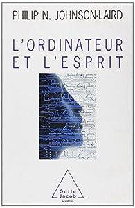 L'Ordinateur et l'esprit - Philip Nicholas Johnson-Laird