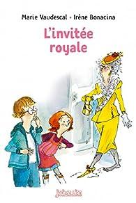 L'invitee royale par Irène Bonacina