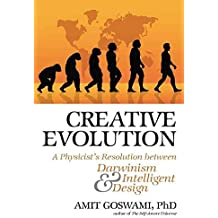 [(Creative Evolution : A Quantum Resolution Between Darwinism and Intelligent Design)] [By (author) Amit Goswami] published on (September, 2008)