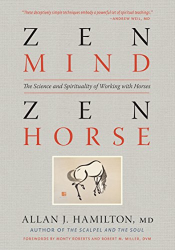 Zen Mind, Zen Horse: The Science and Spirituality of Working with Horses (English Edition) por Allan J. Hamilton MD