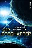 Der Erschaffer: Roman (Die Spin-Trilogie, Band 3) von Andrew Bannister