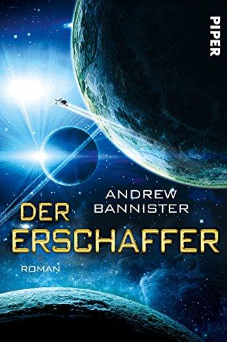 Buchseite und Rezensionen zu 'Der Erschaffer: Roman (Die Spin-Trilogie, Band 3)' von Andrew Bannister