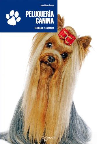 Peluqueria canina, técnica y consejos (Animales)