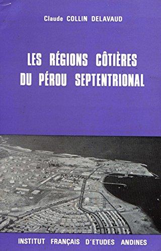 Les régions côtières du Pérou septentrional: Occupation du sol, aménagement régional