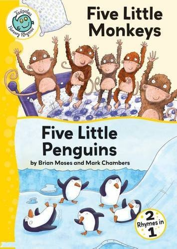 Five Little Monkeys and Five Little Penguins (Tadpoles: Nursery Rhymes) by Brian (RTL) Moses (2013-01-30)