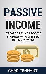 Passive Income: Create Passive Income Streams with Little to No Investment
