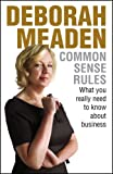 Common Sense Rules: What you really need to know about business