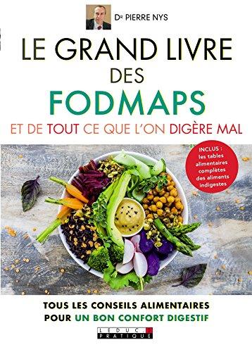Le grand livre des fodmaps et de tout ce que l'on digre mal: Tous les conseils alimentaires pour un bon confort digestif