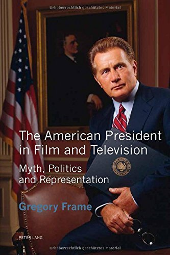 The American President in Film and Television: Myth, Politics and Representation by Gregory Frame (2014-09-08)