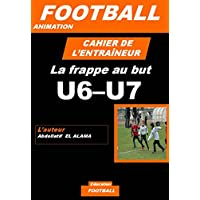 Cahier de l'entraîneur de football : la frappe au but