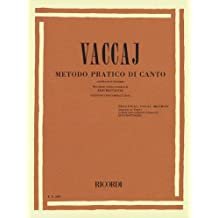 Vaccaj metodo pratico di canto / Vaccai Practical Vocal Method - High Voice: Soprano O Tenore / Soprano or Tenor