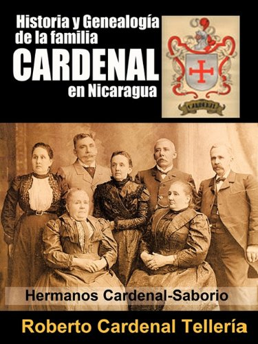 Historia y Genealogia de La Familia Cardenal En Nicaragua