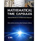 Mathematical Time Capsules Paperback (Mathematical Association of America Notes)