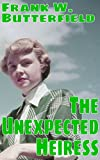 Front cover for the book The Unexpected Heiress by Frank W. Butterfield