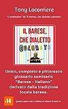 Image de Il barese, che dialetto colorato!: Unico, completo