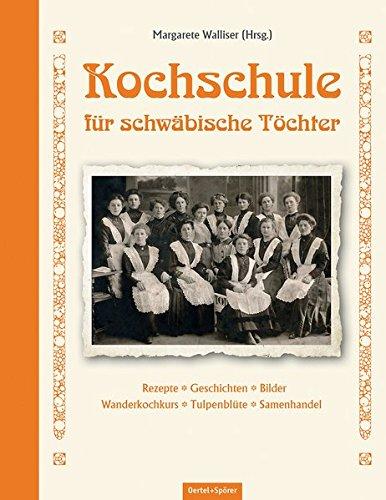 Kochschule für schwäbische Töchter: Rezepte - Geschichten - Bilder - Wanderkochkurs- Tulpenblüte - Samenhandel