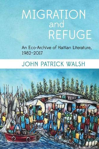 Migration and Refuge (Contemporary French and Francophone Cultures, Band 58)