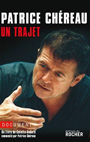 Patrice Chreau : Un trajet (Entre des artistes)