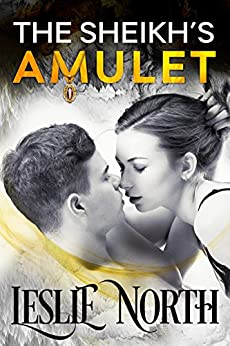 The Sheikh's Amulet (Sheikh's Wedding Bet Series Book 3) by [North, Leslie]