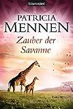 'Zauber der Savanne: Roman (Afrika Saga 3)' von Patricia Mennen