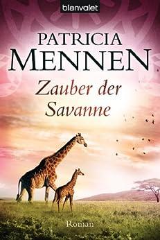 Zauber der Savanne: Roman (Afrika Saga 3) von [Mennen, Patricia]