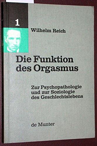 Neue Arbeiten zur ärztlichen Psychoanalyse, Nr. VI: Die Funktion des Orgasmus (Zur Psychopathologie und zur Soziologie des Geschlechtslebens 1)