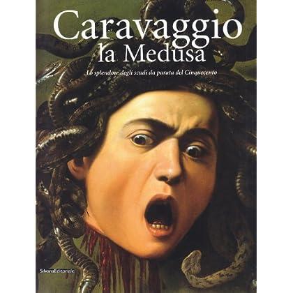 Caravaggio: La Medusa