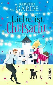 Liebe ist Chefsache: Roman (German Edition) by [Garde, Kerstin]