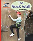 Reading Planet - The Rock Wall - Red A: Galaxy (Rising Stars Reading Planet)