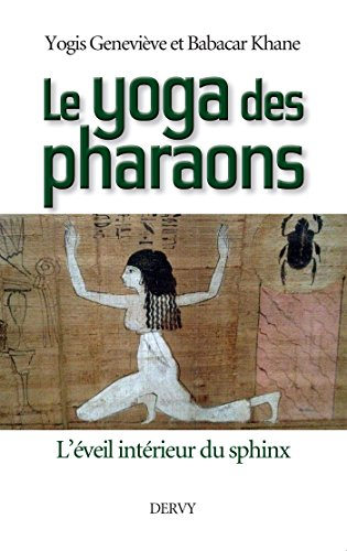 Le Yoga des Pharaons : L'veil intrieur du Sphinx