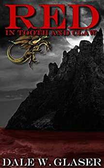 Red in Tooth and Claw (English Edition) di [Glaser, Dale W.]