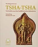 Tsha-tsha: Votivtafeln aus dem buddhistischen Kulturkreis. Sammlung Christian H. Lutz