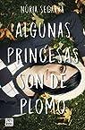 Algunas princesas son de plomo par Segarra Rodríguez