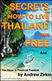 Front cover for the book Secrets Of How to Live in Thailand and The Steps to Financial Freedom (Real Secrets Of How To Get Financial Freedom and Become a Wealth Magnet)) by Peter Turner