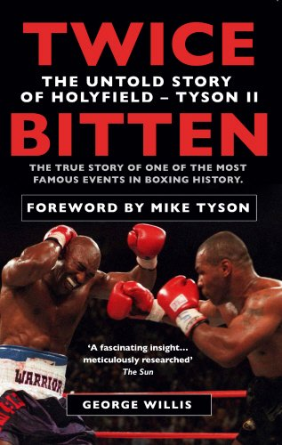 Twice Bitten: The Untold Story of Holyfield-Tyson II