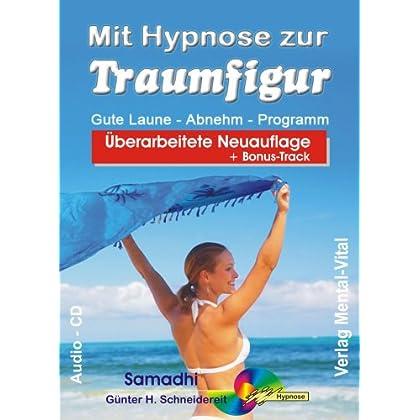 Mit Hypnose zur Traumfigur. Gute Laune-Abnehm-ProgrammHypnose: Günter Schneidereit (Livre en allemand)