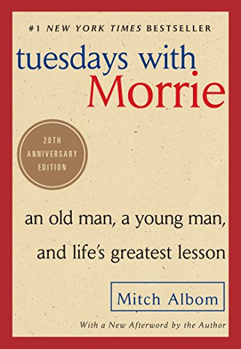Tuesdays with Morrie: An Old Man, a Young Man, and Life\'s Greatest Lesson, 20th Anniversary Edition (English Edition)