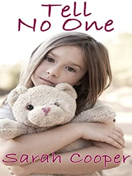 Tell No One (Story of Child Abuse Survival) by [Cooper, Sarah]