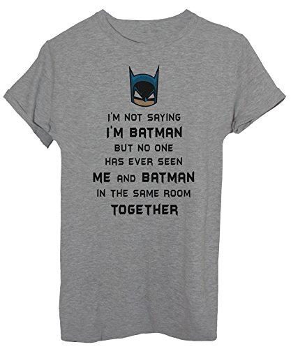 iMage T-Shirt I Am Not Saying I Am Batman - Spaß Herren-M - Grau