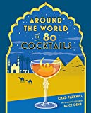 Around the World in 80 Cocktails