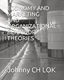 ECONOMY AND MARKETING AND ORGANIZATIONAL BEHAVIOR THEORIES