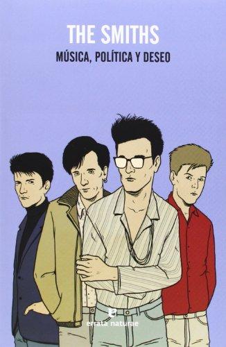 The Smiths. Música, Política Y Deseo (Fuera de colección)