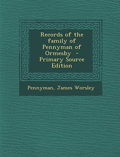 Records of the family of Pennyman of Ormesby