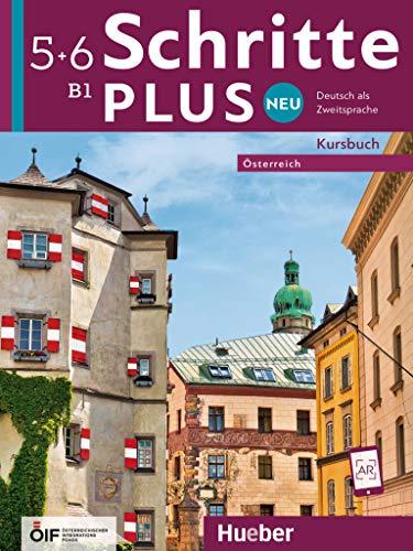 Schritte plus Neu 5+6 – Österreich: Deutsch als Zweitsprache / Kursbuch (Schritte plus Neu - Österreich)