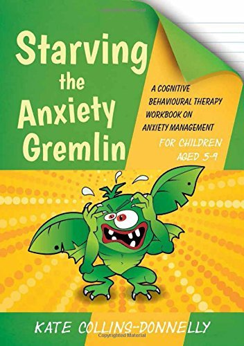 Starving the Anxiety Gremlin for Children Aged 5-9 (Gremlin and Thief CBT Workbooks): Written by Kate Collins-Donnelly, 2014 Edition, (Workbook) Publisher: Jessica Kingsley Publishers [Paperback]