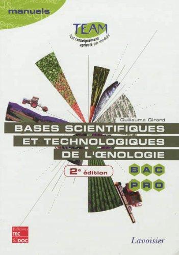Bases scientifiques et technologiques de l'oenologie BAC PRO CGEA option Vigne et vin : Modules MP 141 et 143 par Guillaume Girard