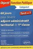60 Jours pour Devenir Adjoint Administratif Territorial de Première Classe
