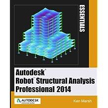 Autodesk Robot Structural Analysis Professional 2014: Essentials